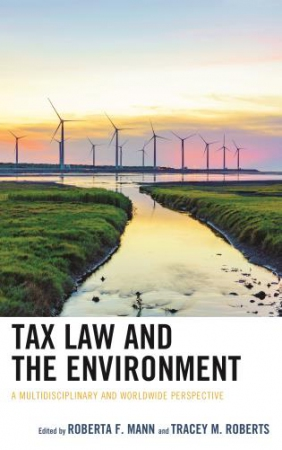 Tax Law and the Environment : A Multidisciplinary and Worldwide Perspective
